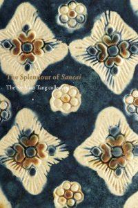 The Splendour of Sancai The Sze Yuan Tang collection